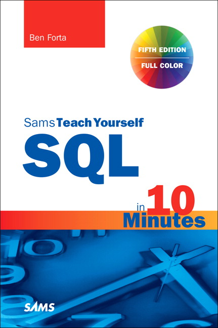 Sams Teach Yourself SQL in 10 Minutes a Day
