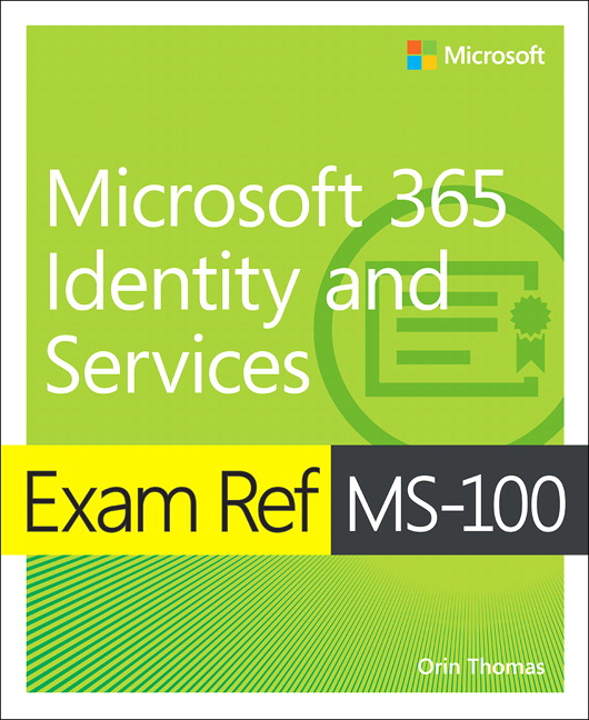Exam Ref MS-100 Microsoft 365 Identity and Services