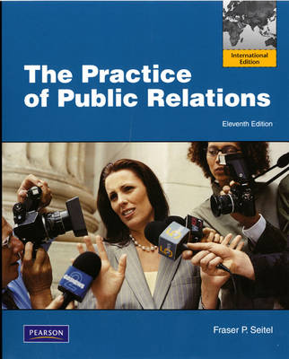 The Practice of Public Relations: International Edition