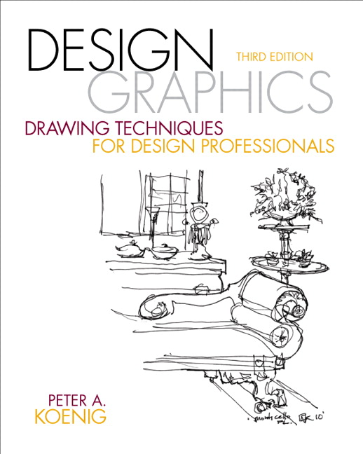 Design Graphics: Drawing Techniques for Design Professionals