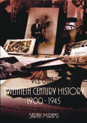 VCE Unit 1, 20th Century History 1900-1945