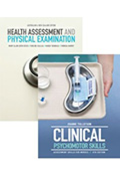 Health Assessment & Physical Examination : Australian & New Zealand edition with Student Resource Access 12 Months + Clinical Psychomotor Skills : Assessment Skills for Nurses