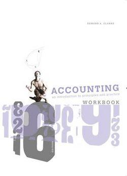 Accounting : An Introduction to Principles and Practice Workbook