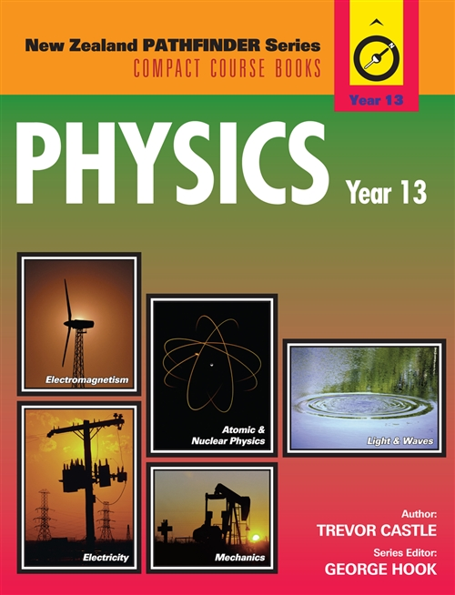 New Zealand Pathfinder Series: Physics Year 13
