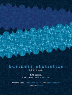 Business Statistics - Abridged: Australia New Zealand Edition with Onlin e Study Tools 12 months