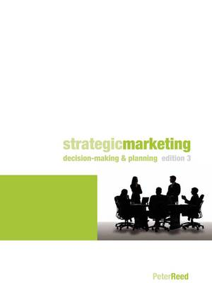 Strategic Marketing : Decision Making and Planning with Student Resource Access 12 Months