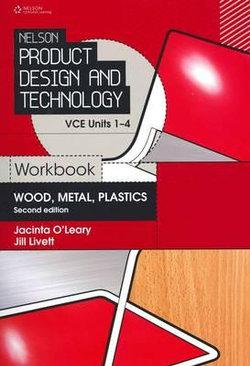 Nelson Product Design and Technology VCE Units 1-4 Workbook: Wood, Metals, Plastic