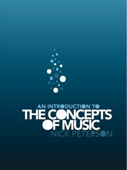 An Introduction to the Concepts of Music: A Book for Senior Music : A Book for Senior Music