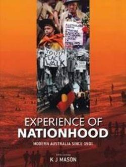 Experience of Nationhood: Modern Australia since 1901