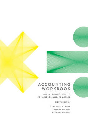 Accounting: An Introduction to Principles and Practice Workbook
