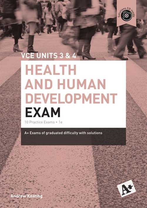 A+ Health and Human Development Exam VCE Units 3 & 4