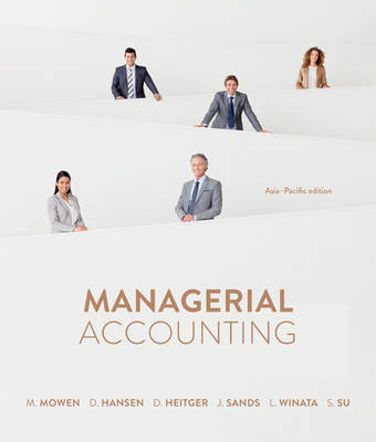 Managerial Accounting: Asia Pacific Edition with Online Study Tools 12 m onths