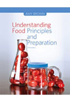 Bundle: Understanding Food : Principles and Preparation + Lab Manual for Brown's Understanding Food: Principles and Preparation, 5th
