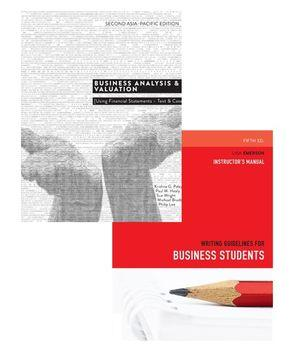 Bundle: Business Analysis and Valuation: Using Financial Statements - Text and Cases Asia Pacific Edition + Writing Guidelines for Business Students