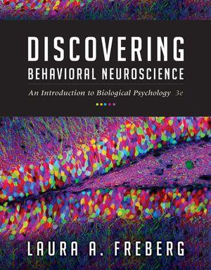 Bundle: Discovering Behavioral Neuroscience : An Introduction to Biological Psychology + MindTap® Psychology, 1 term (6 months) Printed Access Card for Freberg's Discovering Behavioral Neuroscience: An Introduction to Biological Psychology, 3rd