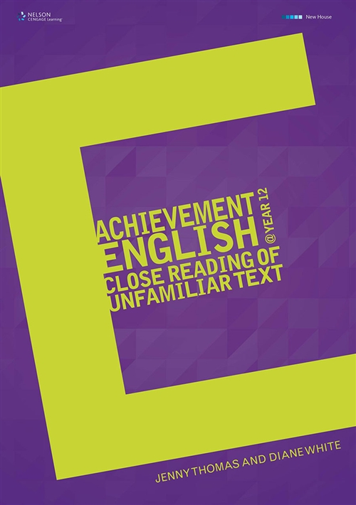 Achievement English @ Year 12: The Close Reading of Unfamiliar Text