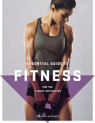 The Essential Guide to Fitness: For the Fitness Instructor with Online Study Tools for 12 Months