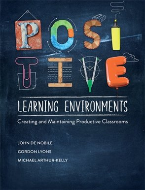 Positive Learning Environments: Creating and Maintaining Productive Classrooms