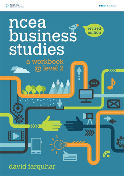 NCEA Business Studies: A Workbook @ Level 2 Revised Edition