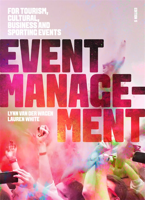 Event Management : For Tourism, Cultural, Business and Sporting Events