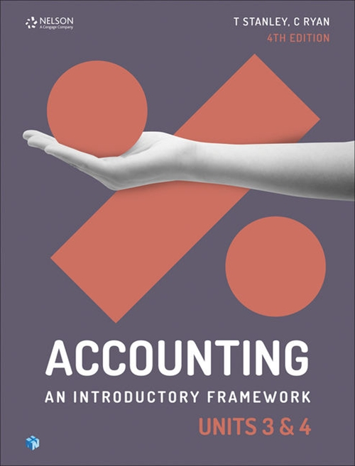 Accounting: An Introductory Framework Units 3 & 4 Student Book
