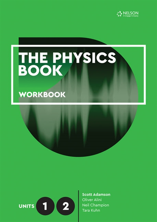 The Physics Book Units 1 & 2 Workbook