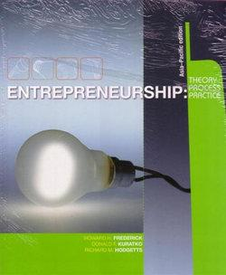 Entrepreneurship, Theory Process, Practice An Asia Pacific F