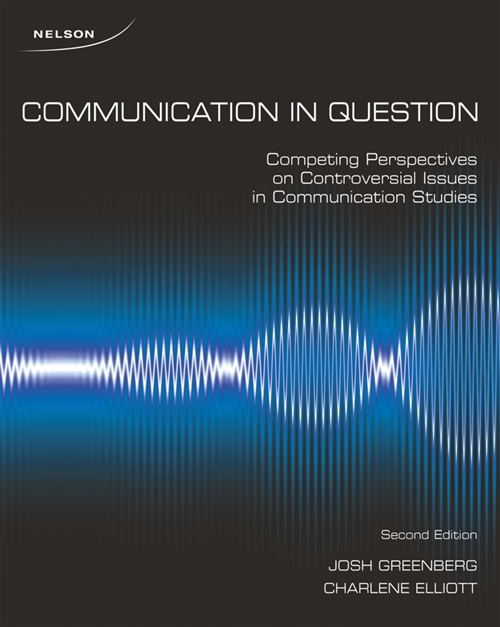 Communication in Question : Competing Perspectives on Controversial Issues in Communication Studies