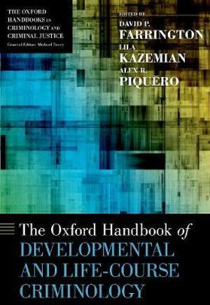 The Oxford Handbook of Developmental and Life-Course Criminology