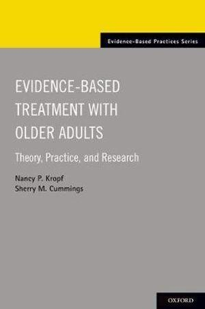 Evidence-Based Treatment and Practice with Older Adults