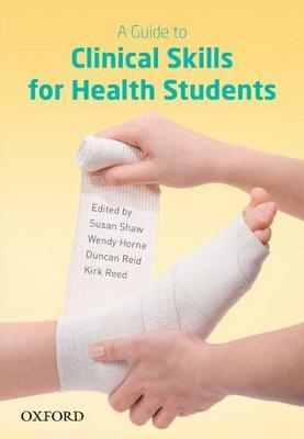 A Guide to Clinical Skills for Health Students