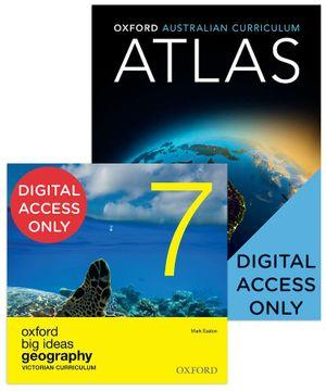 Oxford Big Ideas Geography 7 Victorian Curriculum + Atlas Digial Value Pack