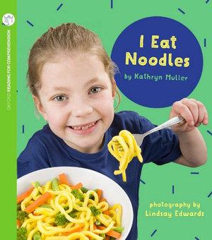 I Eat Noodles: Oxford Level 1+: Pack of 6 with Comprehension Card
