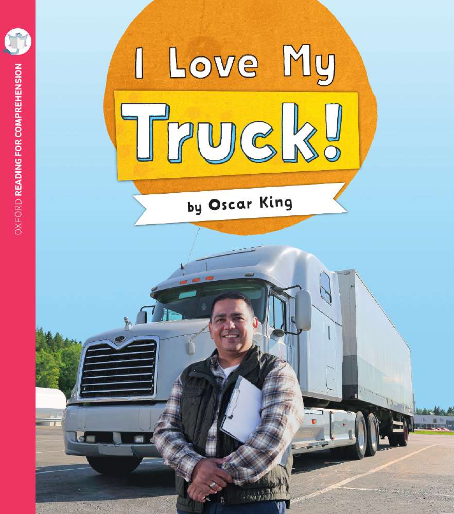 I Love My Truck: Oxford Level 1+: Pack of 6 with Comprehension Card