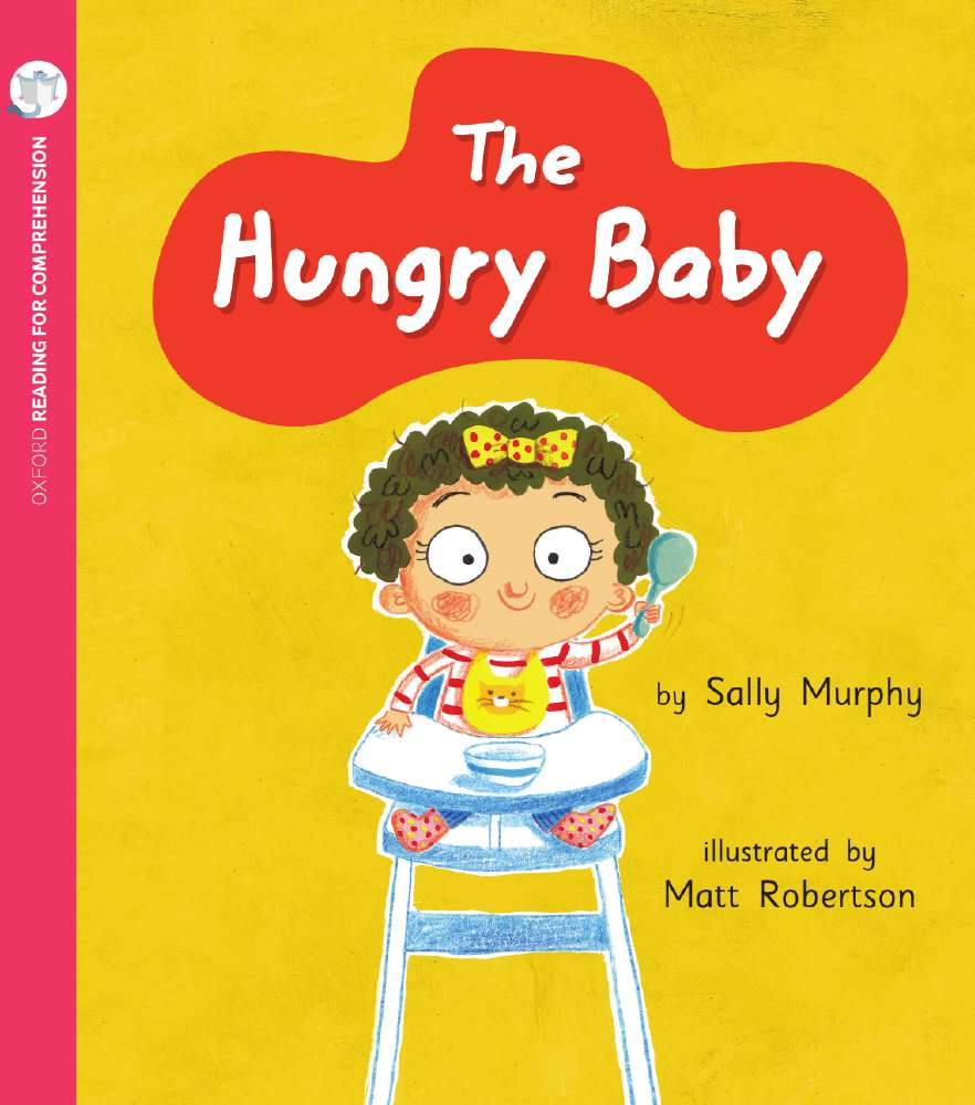 The Hungry Baby: Oxford Level 1+: Pack of 6 with Comprehension Card