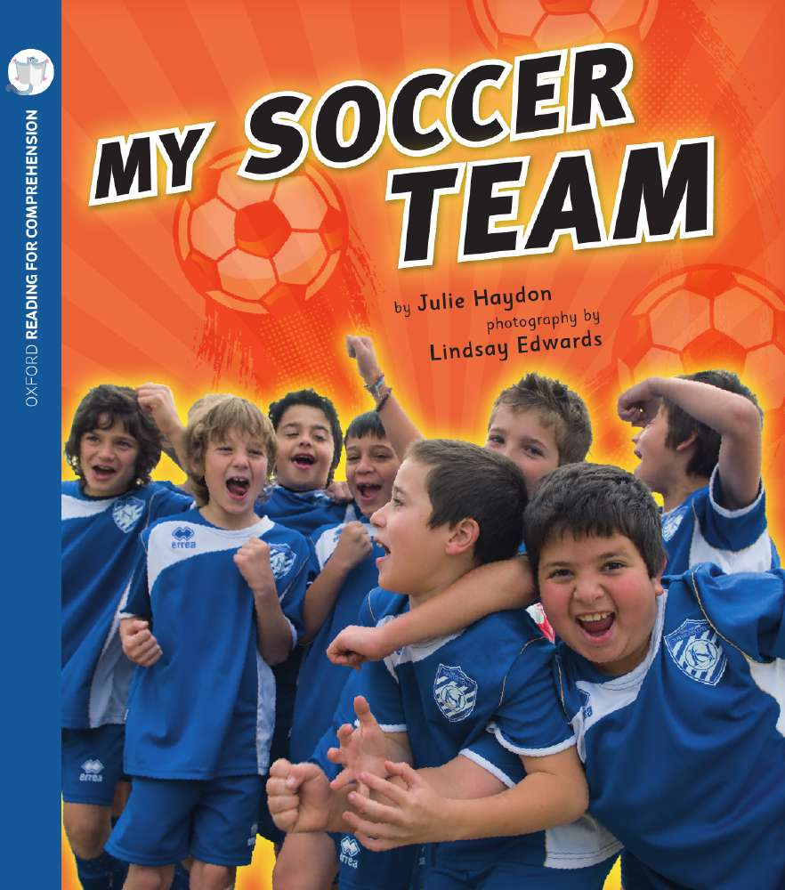 My Soccer Team: Oxford Level 7: Pack of 6 with Comprehension Card
