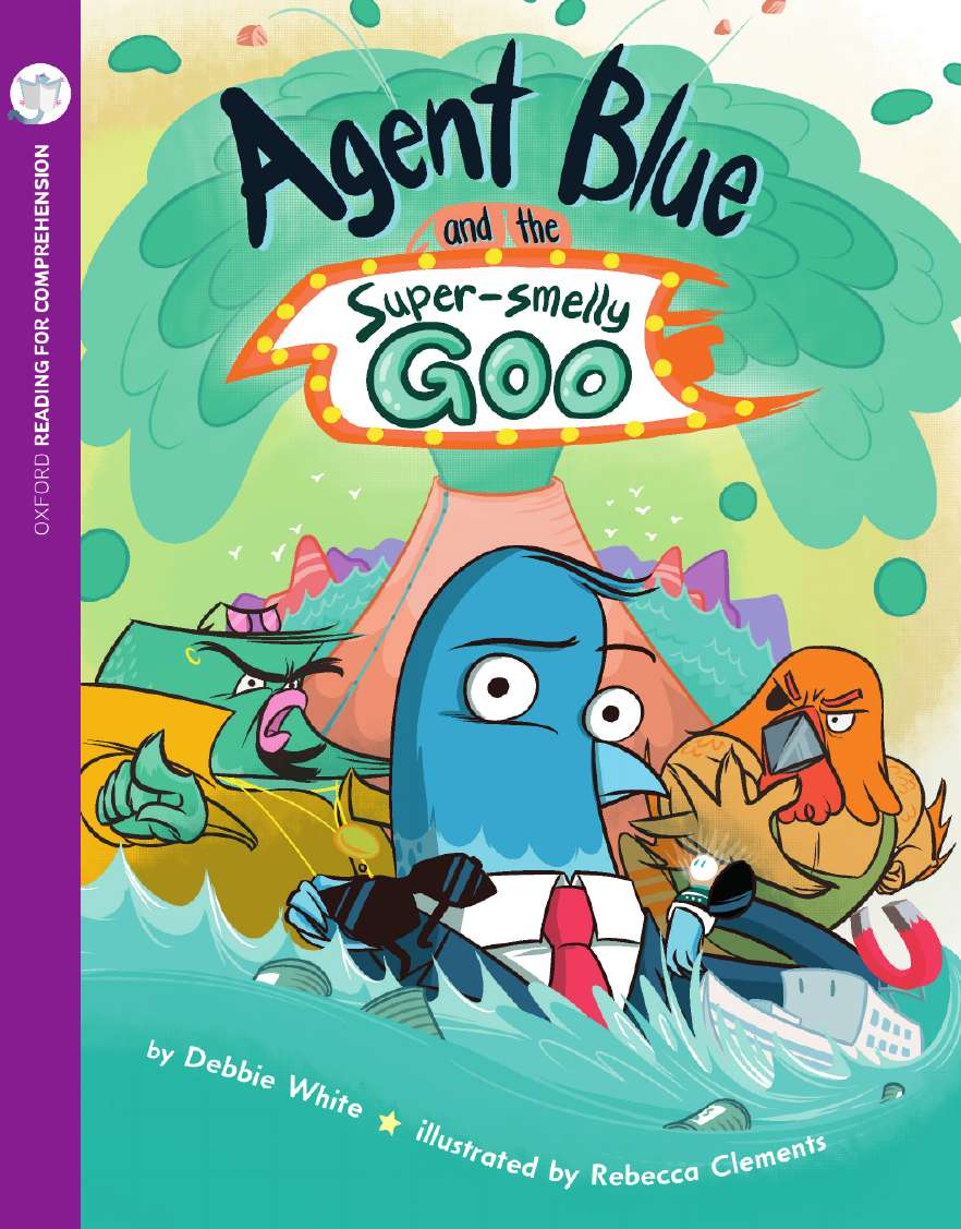 Agent Blue & Super Smelly Goo: Oxford Level 10: Pack of 6 + Comprehension Card