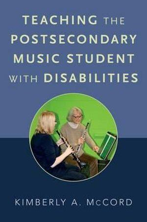 Teaching the Postsecondary Music Student with Disabilities