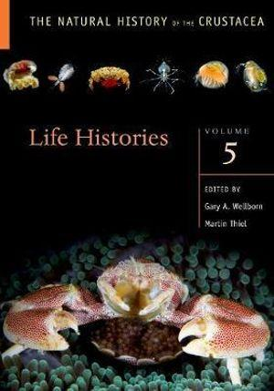 The Natural History of the Crustacea Life Histories, Volume 5