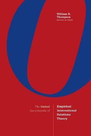 The Oxford Encyclopedia of Empirical International Relations Theory