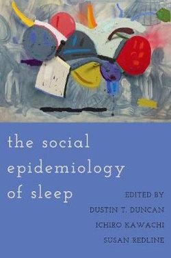 The Social Epidemiology of Sleep