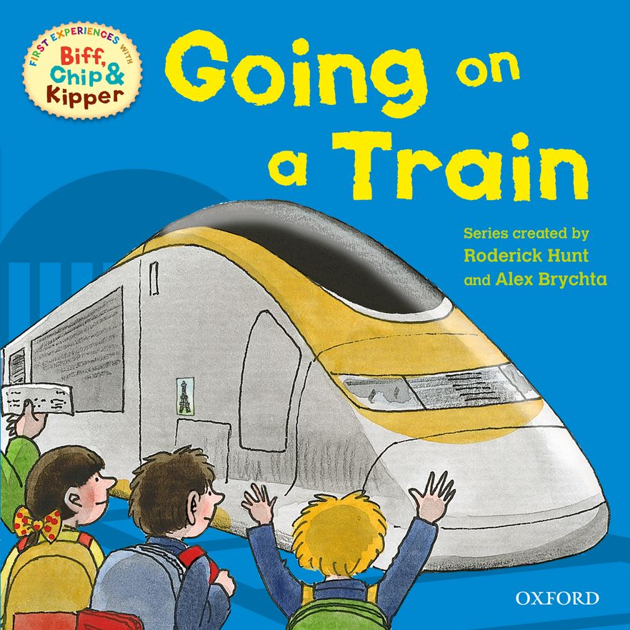 Read with Biff, Chip and Kipper First Experiences Going on a Train