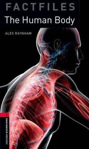 Oxford Bookworms Factfiles 3 The Human Body