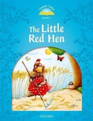 Classic Tales Second Edition 1: The Little Red Hen
