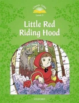 Classic Tales Second Edition 3: Little Red Riding Hood