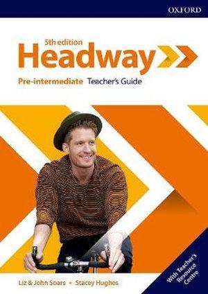 Headway Pre-Intermediate: Teacher's Guide with Teacher's Resource Center