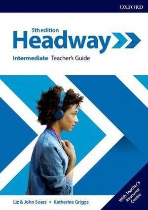 Headway Intermediate Teacher's Book and Teacher Resource Centre Pack
