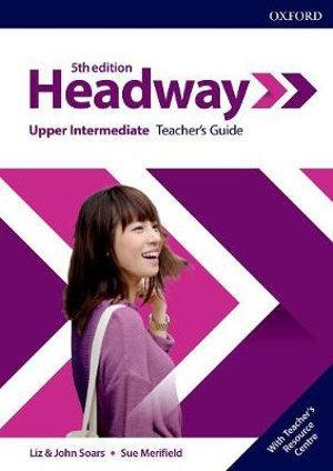 Headway: Upper-Intermediate Teacher's Guide with Teacher's Resource Center