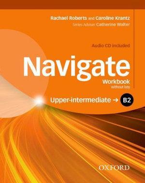 Navigate Upper-intermediate B2 Workbook Without Key+cd Pack