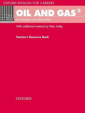 Oxford English for Careers Oil and Gas 2 Teacher's Resource Book